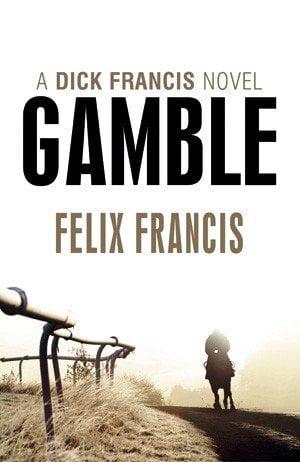 GAMBLE by Felix Francis