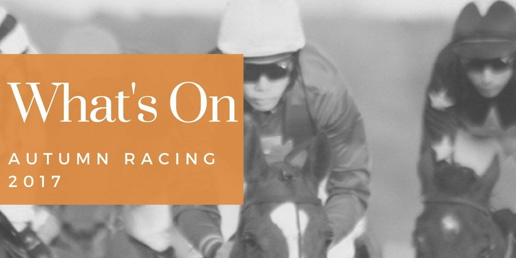 What's On – Autumn Racing