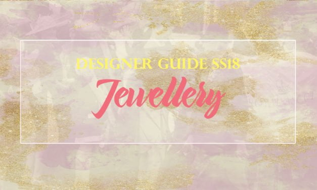DESIGNER GUIDE SS18: Fabulous Four – Jewellery Designers To Follow