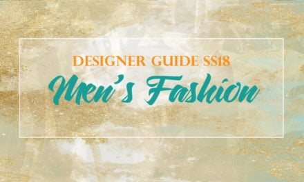 DESIGNER GUIDE SS18: Five To Follow – Stylish Men's Fashion