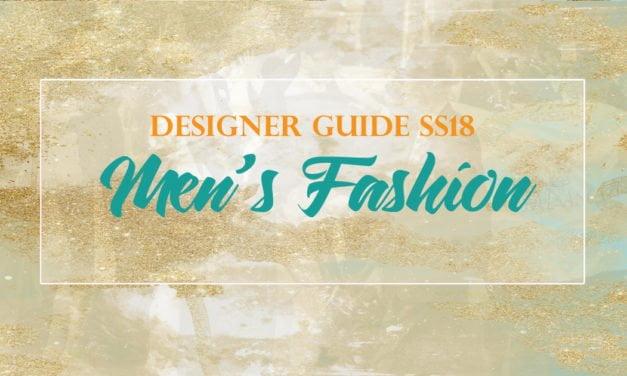 DESIGNER GUIDE SS18: Five To Follow – Stylish Men's Fashion