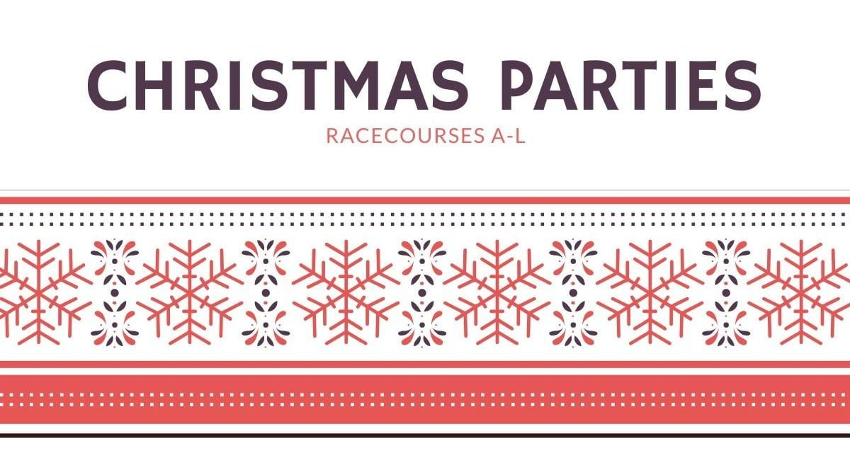 Christmas Parties at Racecourses A–L 2019/20