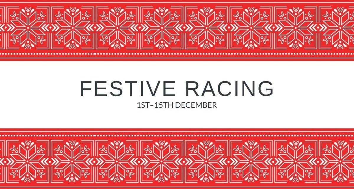 Christmas Racing 1st–15th December 2019