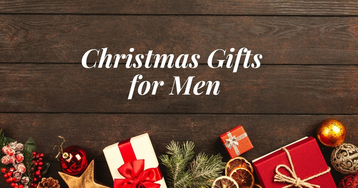 Christmas 2019: Gifts for Men