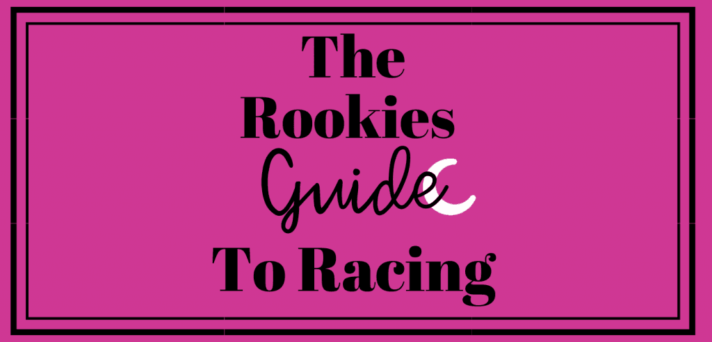 The Rookies Guide to Racing